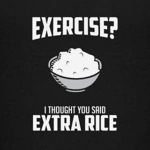Exercise I Though You Said Extra Rice - Kids' Premium T-Shirt