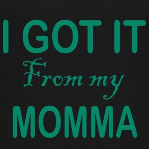 I GOT IT From my MOMMA - Kids' Premium T-Shirt