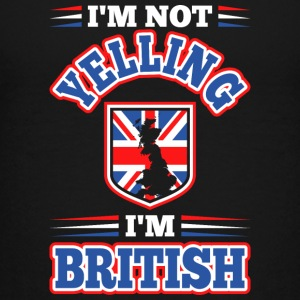 Im Not Yelling Im British - Kids' Premium T-Shirt