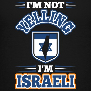 Im Not Yelling Im Israeli - Kids' Premium T-Shirt