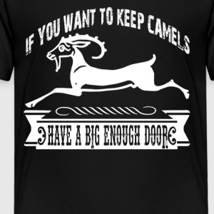 If You Want To Keep Camels Shirt - Kids' Premium T-Shirt
