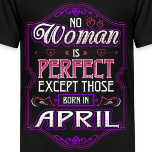 No Woman Is Perfect Except Those Born In April - Kids' Premium T-Shirt