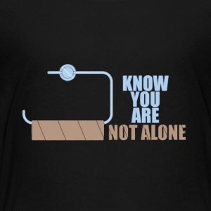 You are not alone toilet humor - Kids' Premium T-Shirt