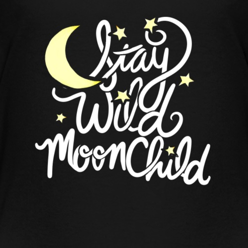 stay wild moonchild - Kids' Premium T-Shirt