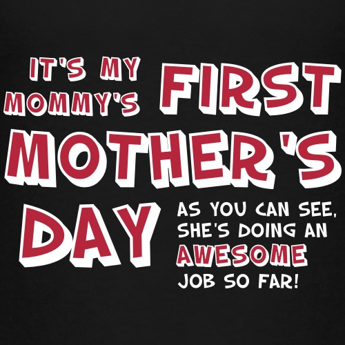 Mommy's First Mother's Day - Kids' Premium T-Shirt