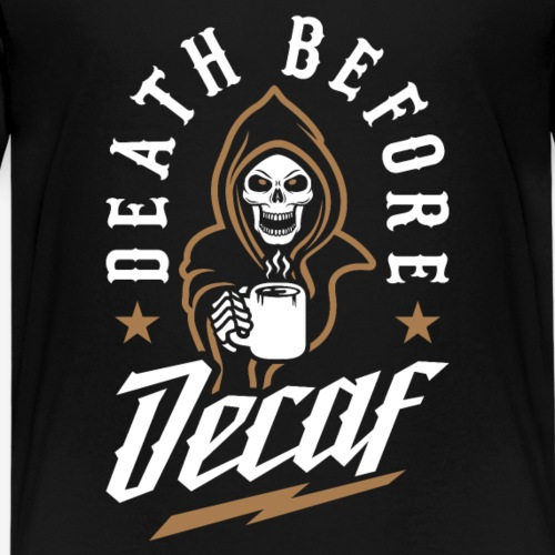 Death Before Decaf - Kids' Premium T-Shirt