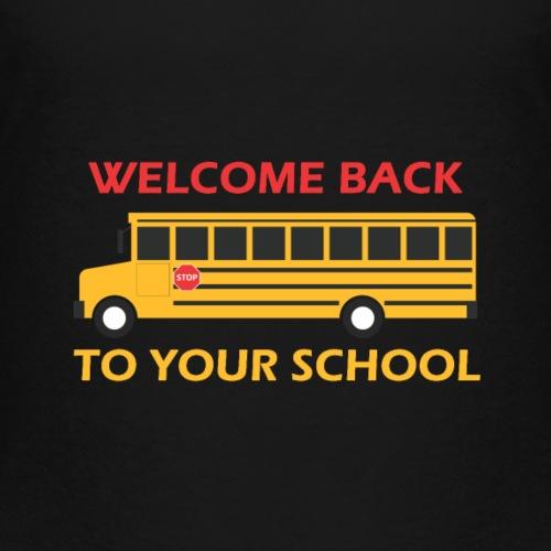 Welcome Back To School - Kids' Premium T-Shirt