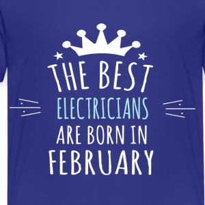 Best ELECTRICIANS are born in february - Kids' Premium T-Shirt
