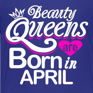 Beauty Queens Born in April - Kids' Premium T-Shirt