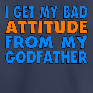 I Get My Bad Attitude From My Godfather - Kids' Premium T-Shirt
