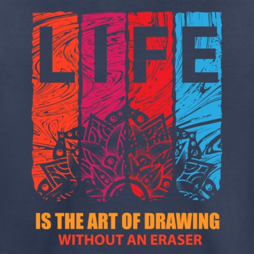 Life is the art of drawing without an eraser - Kids' Premium T-Shirt