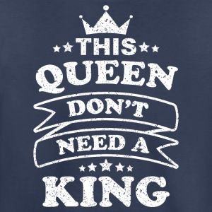 This Queen don't need a King - Kids' Premium T-Shirt