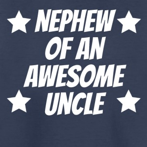 Nephew Of An Awesome Uncle - Kids' Premium T-Shirt