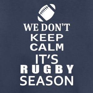 Rugby-We Don't keep calm- Shirt, Hoodie Gift - Kids' Premium T-Shirt