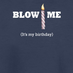 Blow Me It's My Birthday - Kids' Premium T-Shirt