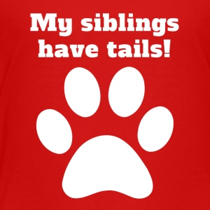 My Siblings Have Tails - Kids' Premium T-Shirt