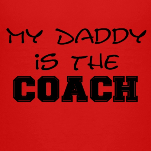 My Daddy is the COACH gifts - Kids' Premium T-Shirt