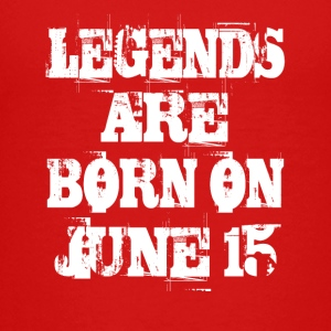 Legends are born on June 15 - Kids' Premium T-Shirt