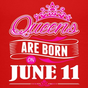 Queens are born on June 11 - Kids' Premium T-Shirt