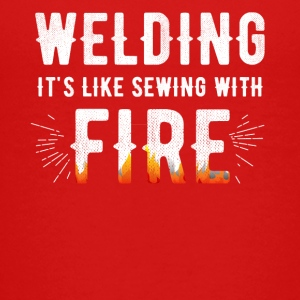 welding it is like sewing with fire - Kids' Premium T-Shirt