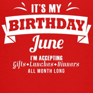 It's my Birthday June I accept anything - Kids' Premium T-Shirt