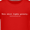 This Shirt Fights Poverty - Kids' Premium T-Shirt