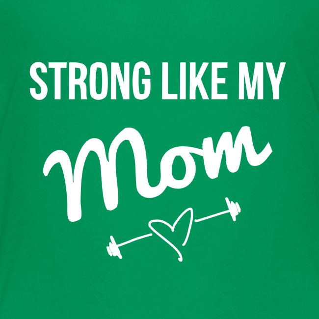 strong like my mom (white)