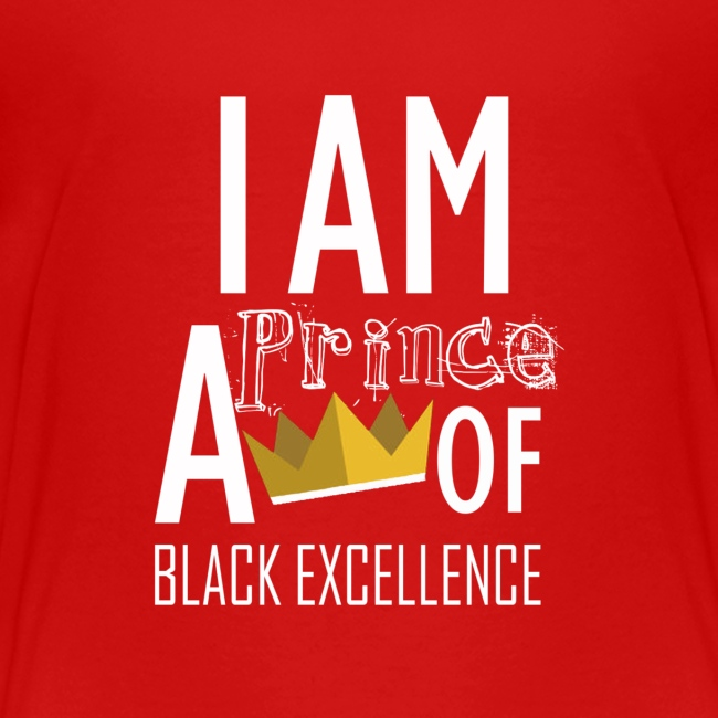 I AM A PRINCE OF BLACK EXCELLENCE