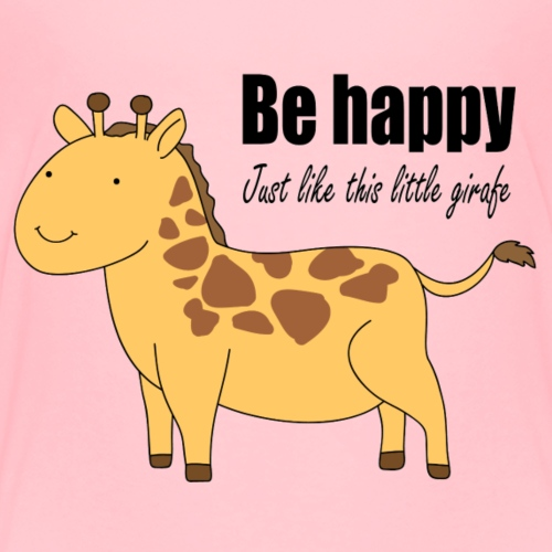 Be happy just like this little giraffe - Kids' Premium T-Shirt