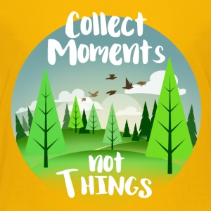 Collect moments not Things - Kids' Premium T-Shirt