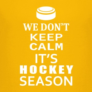 Hockey-We Don't keep calm- Shirt, Hoodie Gift - Kids' Premium T-Shirt