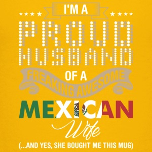 Im A Proud Husband Of A Freaking Awesome Mexican W - Kids' Premium T-Shirt