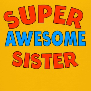 Super Awesome Sister - Kids' Premium T-Shirt