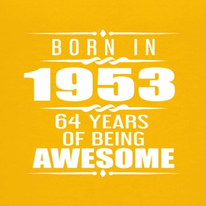 Born in 1953 64 Years of Being Awesome - Kids' Premium T-Shirt