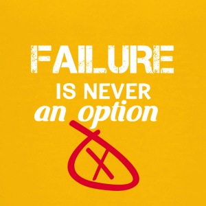 Failure is never an option - Kids' Premium T-Shirt