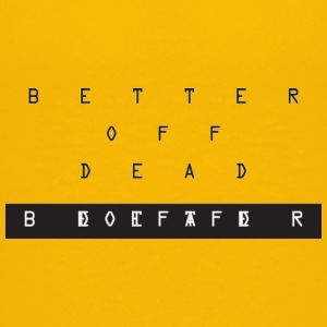 Better Off Dead Cryptic - Kids' Premium T-Shirt