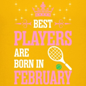 Best Players Are Born In February - Kids' Premium T-Shirt