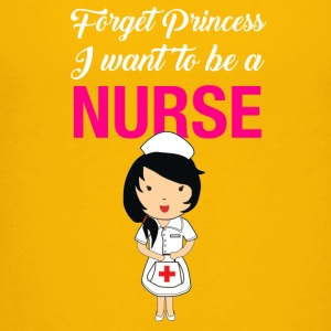 forget princess I want to be a nurse - Kids' Premium T-Shirt