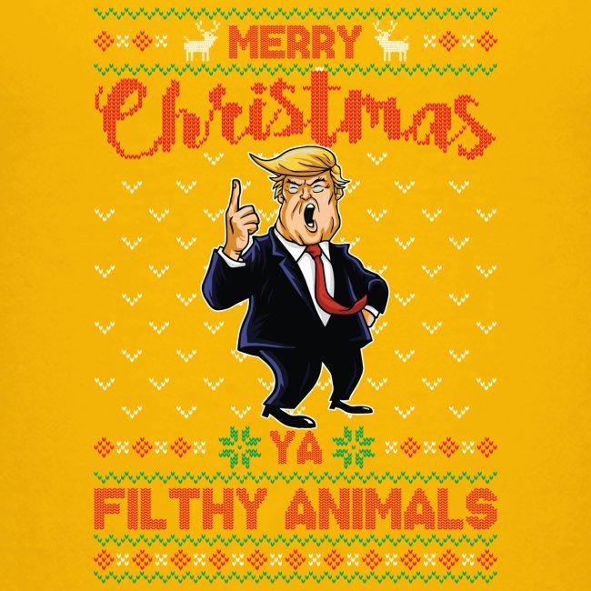 MEERRY CHRISTMAS YA FILTHY ANIMALS
