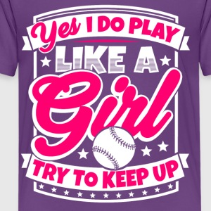 I play baseball like a girl. Try to keep up! - Kids' Premium T-Shirt