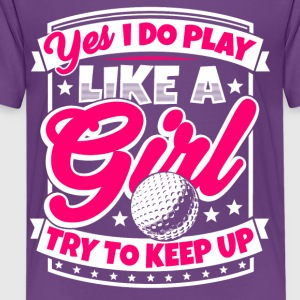 I play golf like a girl. Try to keep up! - Kids' Premium T-Shirt