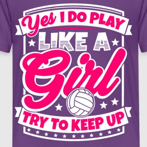 I play volleyball like a girl. Try to keep up! - Kids' Premium T-Shirt