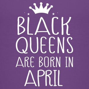 Black queens are born in April - Kids' Premium T-Shirt