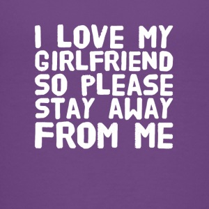 I love my girlfriend so please stay away from me - Kids' Premium T-Shirt