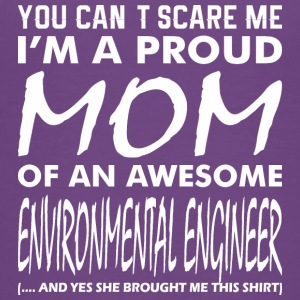 You Cant Scare Me Proud Mom Environmental Engineer - Kids' Premium T-Shirt