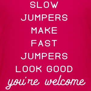 slow jumpers make fast jumpers look good - Kids' Premium T-Shirt
