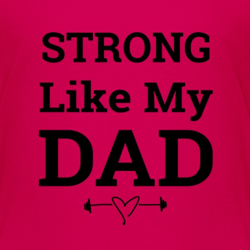 Strong like dad - Kids' Premium T-Shirt