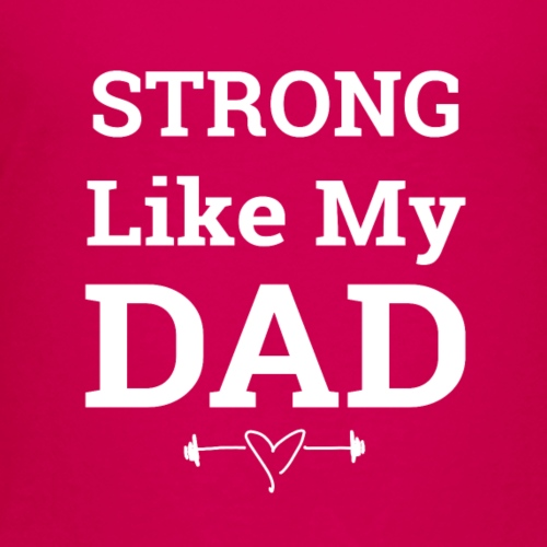 Strong like Dad white - Kids' Premium T-Shirt