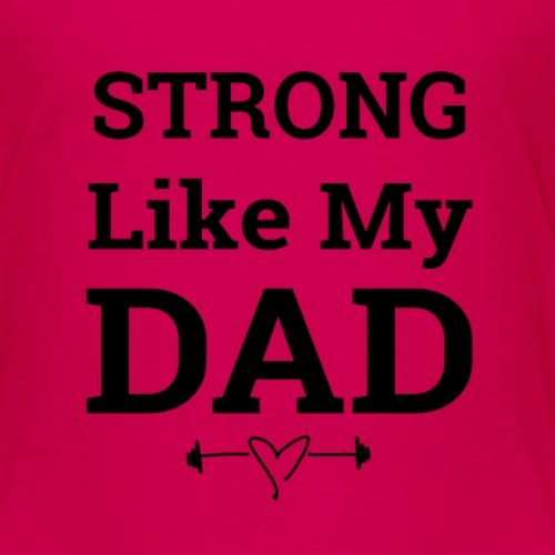 Strong like dad - Kids' Premium T-Shirt