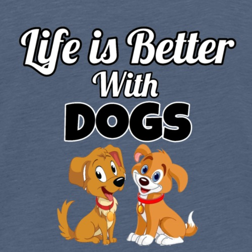 Life is Better with Dogs - Kids' Premium T-Shirt